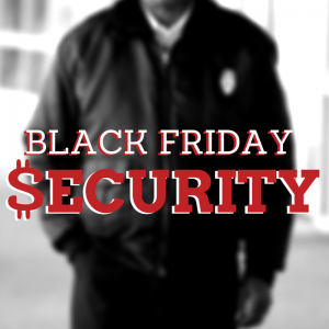 Does my business need extra security for Black Friday?