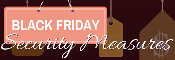 Is Increased store security for Black Friday important?