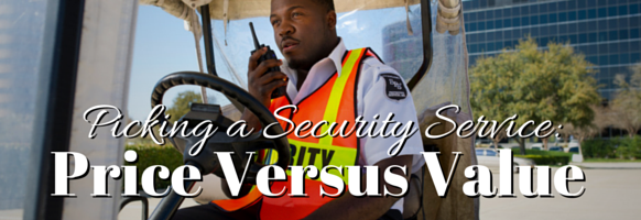 Choosing a security company based on quality over cost - Sterling Protective Services