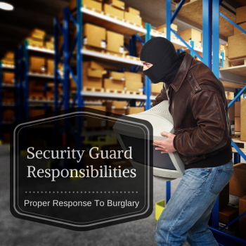 How Security Guards Should Respond to Burglaries